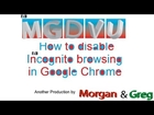 How to disable Incognito browsing in Google Chrome