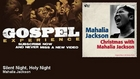 Mahalia Jackson - Silent Night, Holy Night - Gospel